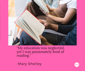 mary_shelley_quotes_my_education_was_neglected_yet_i_was_passionately_fond_of_reading
